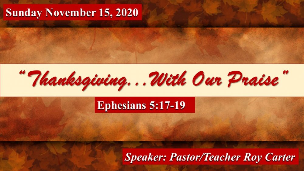Thanksgiving With Our Praise